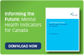 Mental Health Indicators For Canada Mental Health Commission Of Canada
